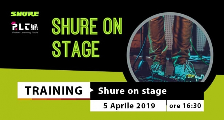 Training - Shure on Stage - 5 Aprile 2019