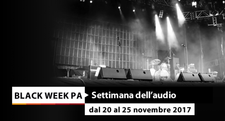 Black Week - Settimana dell'Audio - 20/25 Novembre 2017