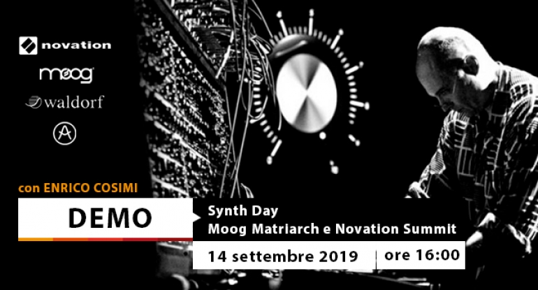 Synth Day - Moog Matriarch e Novation Summit - 14 settembre 2019