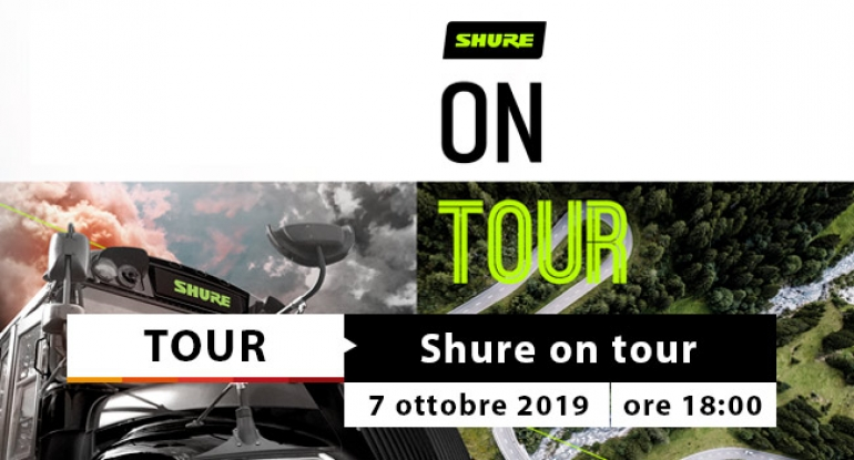 Tour - Shure on Tour - 7 ottobre 2019